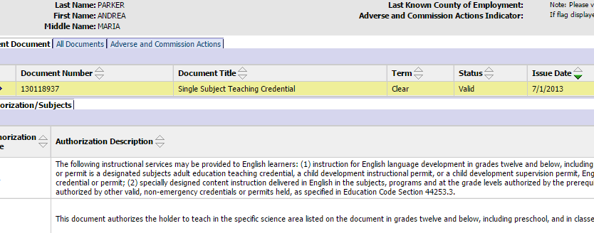 In California you can look up any teachers credential from the ctc.ca.gov website. Here is mine.